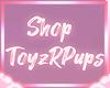 Shop ToyzRPups