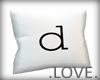.LOVE. Letter d Pillo