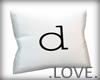 .LOVE. Letter d Pillo