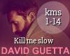 David Guetta Kill Me Slo