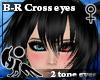 [Hie] B-R Cross eyes