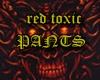 MALE red toxic pants