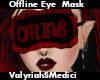 {VM} Offline Eye Mask