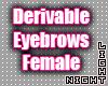 !N Deriv. Brows Female