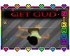 Dark Souls GET GUD