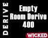 Empty Room Derive 400