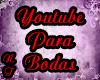 NT| Youtube Para Bodas