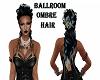 BALLROOM/OMBRE/HAIR