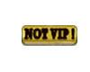 Not a VIP! Badge/button