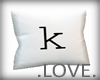 .LOVE. Letter k Pillo