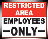 {RJ} Employees Only Sign