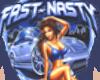 Fast & Nasty