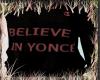 Believe in YONCÉ