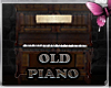 *P Old piano