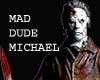 Mad Dude Michael
