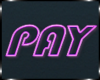 Pay To Stay Sign