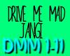 Jangi-Drive me mad