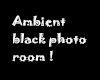 BLACK AMBIENT PHOTO ROOM