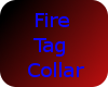 -TSW- Fire's Tag Collar