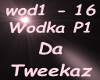 Da Tweekaz Wodka p1