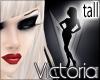Victoria [Tall]