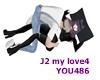 You J2 my love4