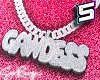 ! Custom GAWDESS Chain