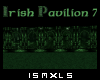 [ISM]IRISH PAVILION 7