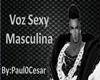 Voz Masculina Sexy