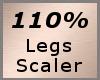 Leg Scale 110%