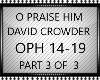 O PRAISE HIM PT3