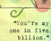 One in Five Billion