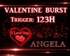 Valentine Burst  123H