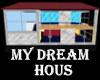 My Dream Hous