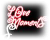 =S= Neon Love Moments