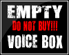 Empty Trigger /Voice Box