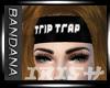 - Bandana - Trip Trap F
