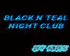 Black N Teal Night Club