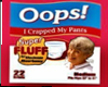 OOPS!  I CRAPPED MY PANT