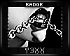 !TX - Chained Badge