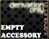 Empty Accessory drv