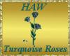 Turquiose Roses
