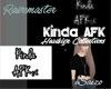 Kinda AFK|Headsign