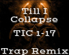 Till I Collapse -Trap-