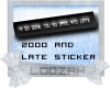 [:LD:] 2000Late Sticker