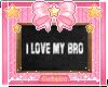 I love mybro! Chalkboard