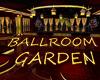BALLROOM/GARDEN