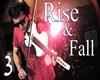 Rise & Fall 3