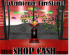 LaAmbience FireStand