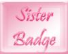 Sister Badge